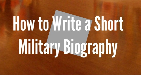Military bio format 7 tips for writing a military bio for Military biography template
