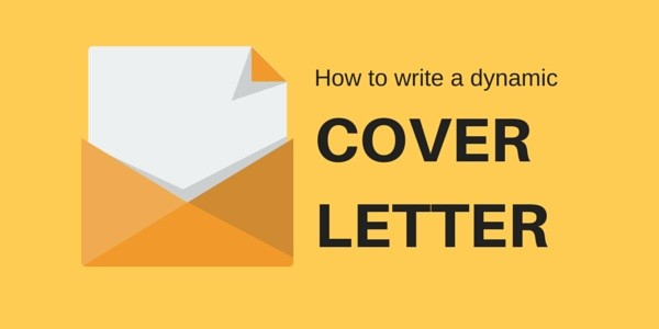 how to write a dynamic cover letter for your dream job