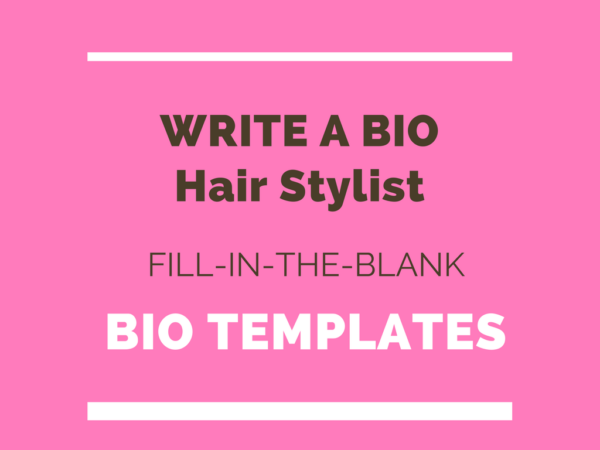 Hair Stylist Bio Template - Free Fill-in-the-blank Bio Templates