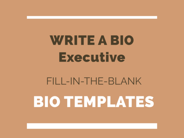 How to Write a Senior Executive Bio that Sells You and